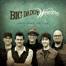 Love Come to Life by Big Daddy Weave (CD, Apr-2012, Fervent Records)