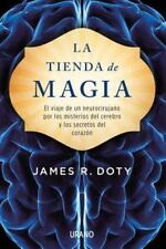 LA TIENDA DE MAGIA / INTO THE MAGIC SHOP - DOTY, JAMES R. - NEW PAPERBACK BOOK