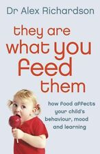They Are What You Feed Them: How Food Can Improve Your Child's Behaviour, Lear,