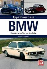 Typenkompass: BMW - Klassiker vom Dixi zur 6er-Reihe Oldtimer Dixi Wartburg NEU!