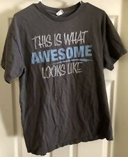 Gildan This is What Awesome Looks Like gray graphic t-shirt size Medium!!