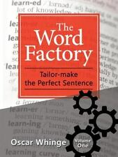 The Word Factory : Tailor-Make the Perfect Sentence by Oscar Whinge (2016,...