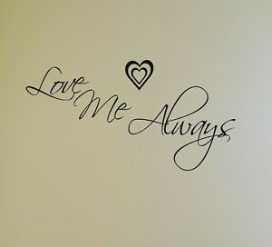 Love Me Always Heart Wall Room Quote Vinyl Lettering Art Sticker Decal