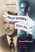 Philip Sparrow Tells All: Lost Essays by Samuel Steward, Writer,-ExLibrary