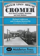 Branch Lines Around Cromer from Melton Constable, Mundesly and North Walsham.
