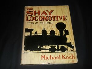 The Shay Locomotive - Titan of the Timber Signed by Michael Koch #4538