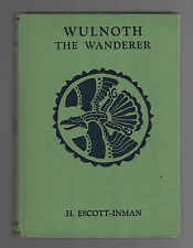 Wulnoth the Wanderer a Story of King Alfred of England  by H.  Escott-Inman 1928