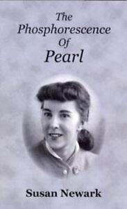 Susan Newark The Phosphorescence of Pearl Memoir 1960s 1970s Hippie Culture Bio