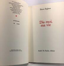Pierre Seghers, Dis-moi, ma vie, édition originale, poésie 1972, très bon état