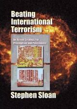 Beating International Terrorism : An Action Strategy for Preemption and...