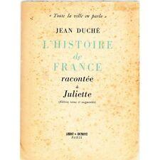 L'HISTOIRE de FRANCE RACONTÉE à JULIETTE par Jean DUCHE Edit. Amiot-Dumont 1954