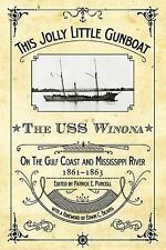 This Jolly Little Gunboat : The USS Winona on the Gulf Coat and Mississippi...