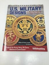 U.S. Military Designs for Woodworking & Other Crafts, 2nd Edition.