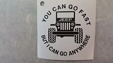 You can go fast but i can go anywhere Sticker