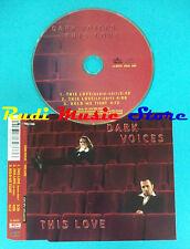 CD Singolo Dark Voices This Love SPV 055-62333 CDS GERMANY 99 no mc lp vhs(S21)