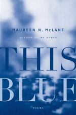 This Blue : Poems by Maureen N. McLane (2014, Hardcover)