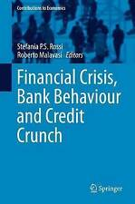 Financial Crisis, Bank Behaviour and Credit Crunch (Contributions to Economics)