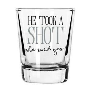 "Wedding Shot Glass ""He took A Shot, She Said ""Yes""!"""