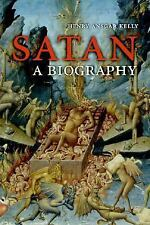 Satan: A Biography: By Henry Ansgar Kelly