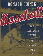 BASEBALL: The Illustrated History of America's Game by Donald Honig (HC/DJ)- NEW