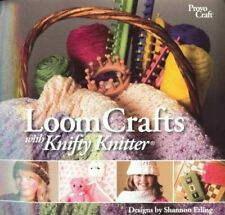 LOOM CRAFTS WITH KNIFTY KNITTER By Shannon Erling  NEW