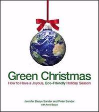 NEW - Green Christmas: How to Have a Joyous, Eco-Friendly Holiday Season