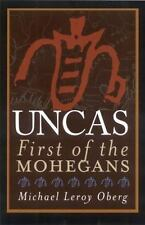 Uncas: First of the Mohegans by Michael Leroy Oberg (2006, Paperback)