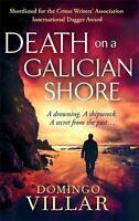 Death On A Galician Shore, Villar, Domingo, Very Good condition, Book