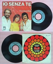 LP 45 7'' PETER SUE & MARC Io senza te Me without you 1981 france no cd mc vhs