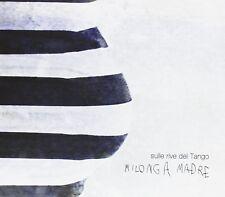 SULLE RIVE DEL TANGO:MILONGA MADRE  CD NEUF WALDECK/SINETERRA/+
