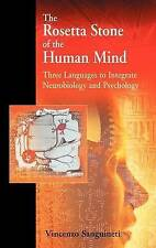 The Rosetta Stone of the Human Mind: Three languages to integrate neurobiology a