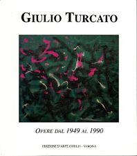 Giulio Turcato. Opere 1949-1990