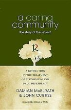 NEW A Caring Community: The Story of the Retreat by Damian McElrath