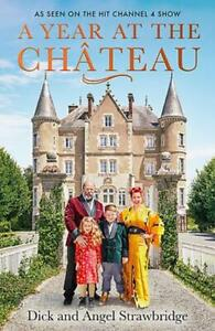 A Year at the Chateau: As seen on the hit Channel 4 show, Strawbridge, Angel,Str
