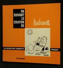 En suivant le crayon de Barberousse Dessinateurs humoristes français Casterman