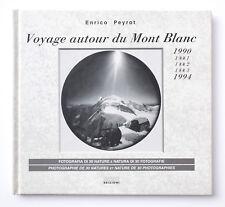 Enrico Peyrot - VOYAGE AUTOUR DU MONT-BLANC 1990-1994 - 1a edizione