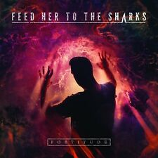 FEED HER TO THE SHARKS - FORTITUDE  CD NEUF