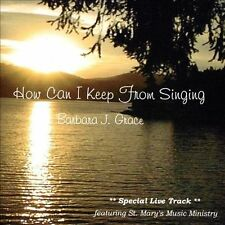 Grace, Barbara J. : How Can I Keep From Singing CD