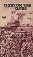 Crisis on the Clyde : The Story of Upper Clyde Shipbuilders by McGill, Jack