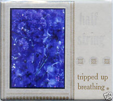 HALF STRING Tripped Up Breathing 1994 shoegaze IPR CDep
