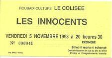 RARE / TICKET BILLET DE CONCERT - LES INNOCENTS : LIVE A ROUBAIX ( FRANCE ) 1993