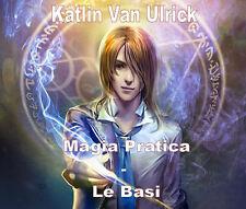 """EBOOK CD """"MAGIA PRATICA : LE BASI"""" libro esoterico strega wicca rituale rito"""