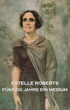 Estelle Roberts - Fünfzig Jahre Ein Medium