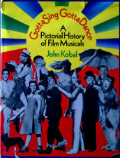 GOTTA SING GOTTA DANCE / PICTORIAL HISTORY OF FILM MUSICALS - J. KOBAL - HB,DJ