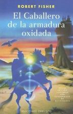 El Caballero de la Armadura Oxidada by ROBERT FISHER and Robert Fisher (2005,...