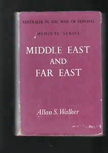 MIDDLE EAST & FAR EAST by ALLAN WALKER Medical Series 1956 pub.War Memorial HcDj