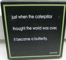 Inspirational wall art plaque/sign  JUST WHEN THE CATERPILLAR THOUGHT THE WORLD