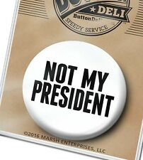 NOT MY PRESIDENT - Anti Donald Trump Button - Resist - Womens March