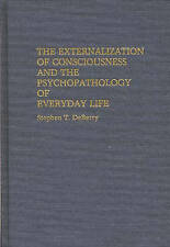 The Externalization of Consciousness and the Psychopathology of Everyday Life (C