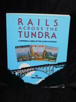 Alaska Railroad Rails Across The Tundra Construction Photos WW2 Winter Snow Book